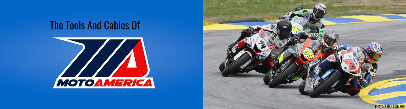 Moto America Competitors Rely On Motion Pro Tools And Cables